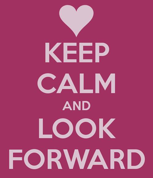 keep-calm-and-look-forward-2